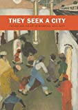 img - for They Seek a City: Chicago and the Art of Migration, 1910-1950 (Art Institute of Chicago) book / textbook / text book