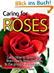 Caring for Roses - Learn How to Grow...