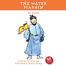 The Water Margin (       ABRIDGED) by Shi Naian, Christine Sun Narrated by Michelle Tate