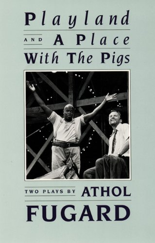 Playland and A Place with the Pigs