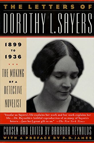 Dorothy L. Sayers - The Letters of Dorothy L. Sayers: 1899-1936: The Making of a Detective Novelist