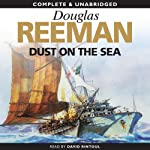 Dust on the Sea (       UNABRIDGED) by Douglas Reeman Narrated by David Rintoul