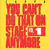You Can't Do That On Stage Anymore - Vol. 1 by Frank Zappa