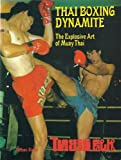 img - for Thai Boxing Dynamite: Explosive Art of Muay Thai by Rebac Zoran (1989-04-01) book / textbook / text book