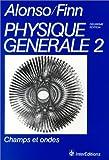 echange, troc Marcelo Alonso, Edward J Finn - Physique générale
