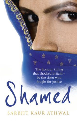 Shamed: The Honour Killing That Shocked Britain - by the Sister Who Fought for Justice