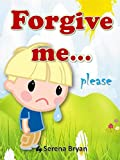 Childrens  Book on Forgiveness - FORGIVE ME PLEASE: (Bedtime Stories- Kids Ebook) Childrens Picture Book on Anger and Forgiveness (Values, Emotions and Feelings,Friendship) (Greedy Jack)