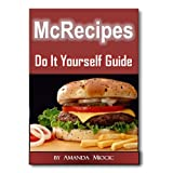 McRecipes Back In Time: Learn From Home How To Prepare Original-Retro, Loved McD's Recipes From 60s, 70s and 80s!