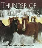 Thunder of the Mustangs: Legend and Lore of the Wild Horses (0871569744) by Spragg, Mark
