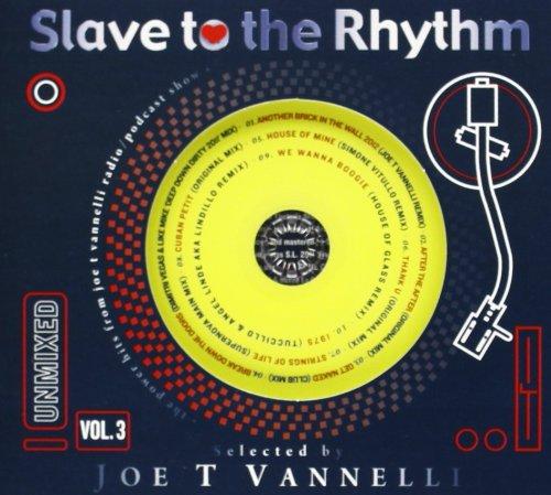 Slave to the Rhythm Vol.3 (Joe T Vannelli Project)