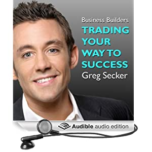 Trading Your Way to Success: The Business Builders (Unabridged)
