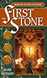 The First Stone: Book Six of The Last Rune