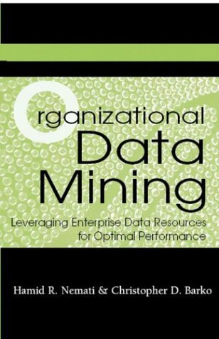 Organizational Data Mining: Leveraging Enterprise Data Resources for Optimal Performance
