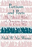 img - for Partisans and Poets: The Political Work of American Poetry in the Great War (Cambridge Studies in American Literature and Culture) book / textbook / text book