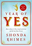 img - for Year of Yes: How to Dance It Out, Stand In the Sun and Be Your Own Person book / textbook / text book