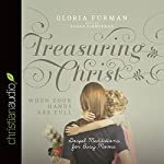 Treasuring Christ When Your Hands Are Full: Gospel Meditations for Busy Moms | Gloria Furman