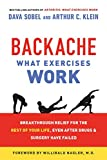 img - for Backache: What Exercises Work: Breakthrough Relief for the Rest of Your Life, Even After Drugs & Surgery Have Failed book / textbook / text book
