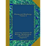 Mining and Metallurgy, Volume 6