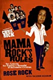 Mama Rocks Rules: Ten Lessons for Raising a Houseful of Successful Children