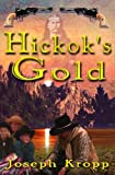 img - for Hickok's Gold by Joseph Kropp (2007-01-01) book / textbook / text book
