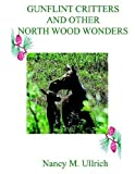 img - for Gunflint Critters And Other North Wood Wonders by Ullrich, Nancy M. (2004) Paperback book / textbook / text book