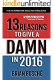 13 Reasons To Give A Damn In 2016: This is About Moving From Divided to United