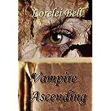 Vampire Ascendingby Lorelei Bell