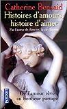echange, troc Catherine Bensaïd - Histoires d'amour, histoire d'aimer : de l'autre rêvé au bonheur partagé