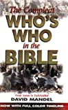 The Compleat Who's Who in the Bible: From Aaron to Zurishaddat (0882709720) by Mandel, David
