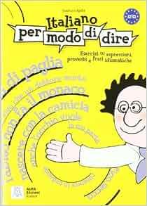 Libro DI Esercizi Su Espressioni, Proverbi E Frasi Idiomatiche