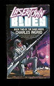 Lasertown Blues (Sand Wars) by Charles Ingrid