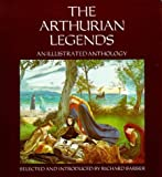 Arthurian Legends: An Illustrated Anthology (085115252X) by Barber, Richard