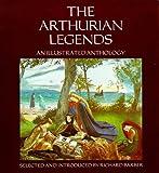 Arthurian Legends: An Illustrated Anthology