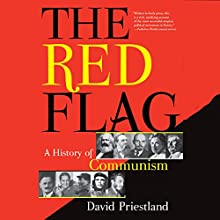 The Red Flag: A History of Communism (       UNABRIDGED) by David Priestland Narrated by Paul Boehmer