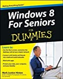 Mark Justice Hinton Windows 8 for Seniors For Dummies (For Dummies (Computers)) by Hinton, Mark Justice (2012)
