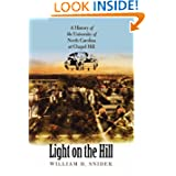 Light on the Hill: A History of the University of North Carolina At Chapel Hill by William D. Snider