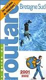 echange, troc Guide du Routard - Bretagne Sud, 2001-2002