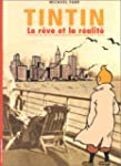 Tintin, le r�ve et la r�alit� : L'his...