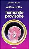 Humanité provisoire par Miller