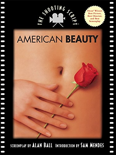 American Beauty: The Shooting Script, Ball, Alan; Mendes, Sam