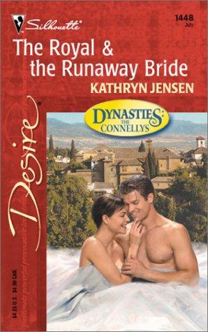 Image for The Royal & The Runaway Bride  (Dynasties:  The Connellys) (Silhouette Desire)