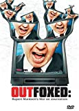 Outfoxed - Rupert Murdochs War on Journalism