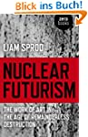 Nuclear Futurism: The Work of Art in...