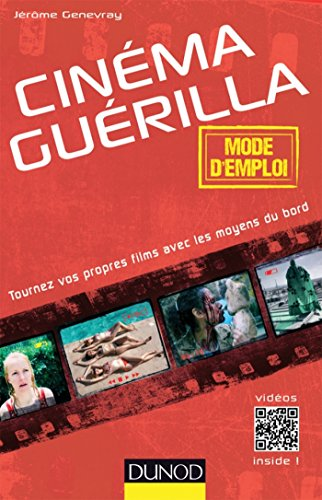Cinéma guérilla - mode d'emploi (Hors collection)