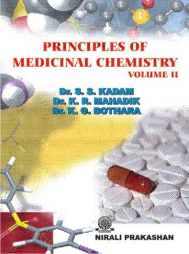 Principles of Medicinal Chemistry Vol. II, by Dr. S. S. Kadam, Dr. K. R. Mahadik, Dr. K. G. Bothara