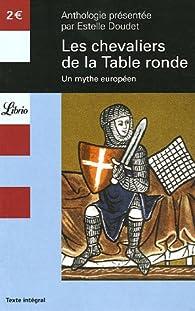 Les chevaliers de la table ronde un mythe europ en babelio - Contes et legendes des chevaliers de la table ronde resume ...