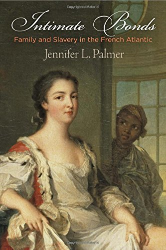 intimate-bonds-family-and-slavery-in-the-french-atlantic