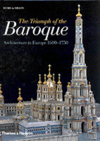 Triumph of the Baroque: Architecture in Europe, 1600-1750 (Architecture)