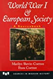 img - for World War I And European Society: A Sourcebook (Sources in Modern History) book / textbook / text book