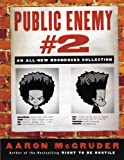 Public Enemy #2: An All-New Boondocks Collection (1400082587) by McGruder, Aaron